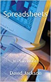 Spreadsheets: In Plain Words (English Edition)