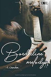 Borderline melody, tome 1 : Camden par Ena L