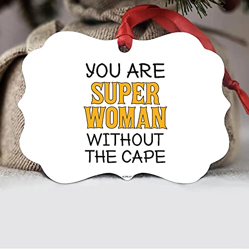 You Are Superwoman Without The Cape Wife Mom Aluminum Ornament