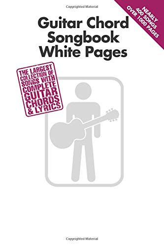 Guitar Chord Songbook White Pages: The Largest Collection of Songs with...