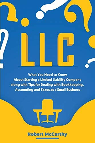 LLC What You Need to Know About Starting a Limited Liability Company along with Tips for Dealing product image