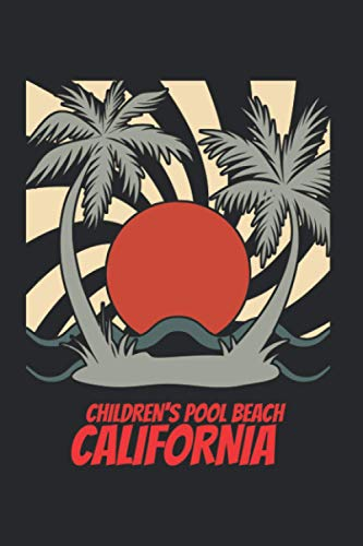 CHILDREN'S POOL BEACH california: beach journal for writing down thoughts for anyone that loves beach vacations and surfing