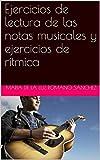 Ejercicios de lectura de las notas musicales y ejercicios de rítmica