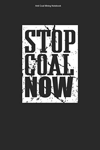 Anti Coal Mining Notebook: 100 Pages | Graph Paper Grid Interior | Nature Energy Climate Change Gree