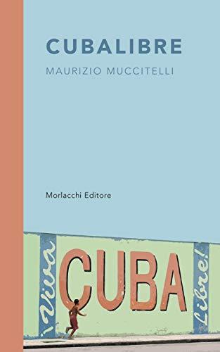 Cubalibre (Italian Edition)