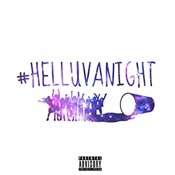 #Helluvanight
