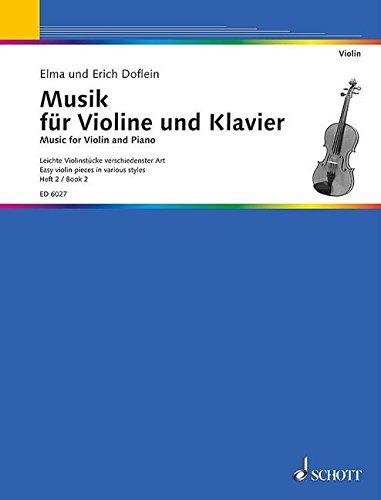 Musik für Violine und Klavier: Eine Sammlung in 4 Heften progressiv geordnet. Band 2. Violine und Klavier.
