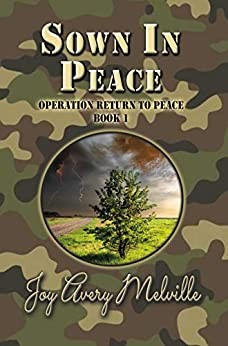 Sown In Peace (Operation Return To Peace Book 1) by [Joy Avery Melville]