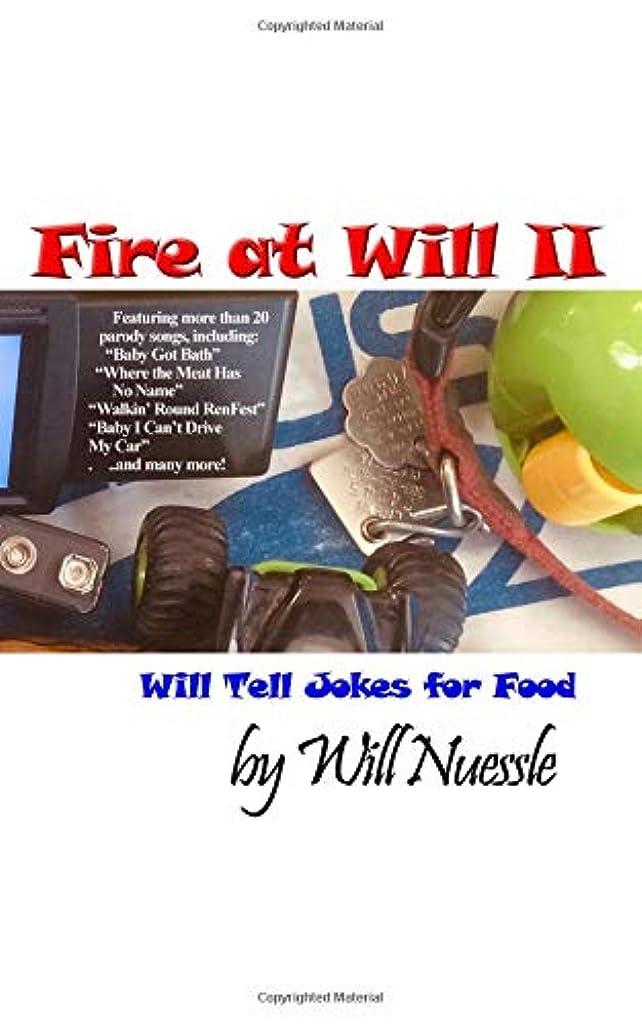 休日ハンサムマーキングFire at Will II: Will Tell Jokes for Food