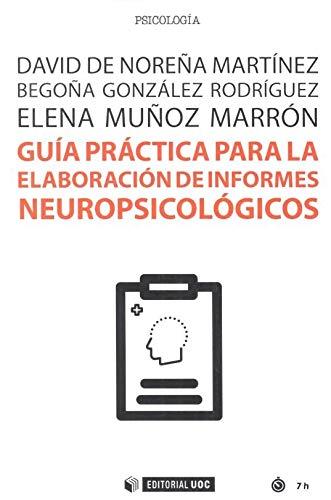 GUÍA PARA LA ELABORACIÓN DE INFORMES NEOROPSICOLÓGICOS: 621 (Manuales)