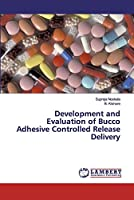 Development and Evaluation of Bucco Adhesive Controlled Release Delivery