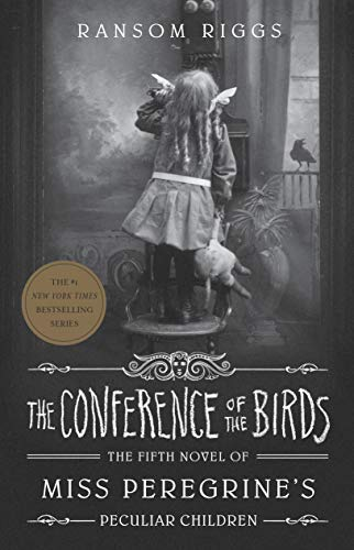 The Conference of the Birds: Miss Peregrine's Peculiar Children: 5