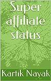 Super affiliate status (The affiliate Book 2) (English Edition)