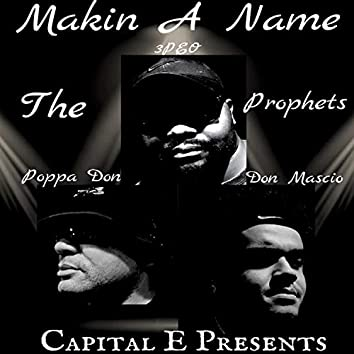 Makin' a Name (feat. Don Mascio, Poppa Don & 3peo)