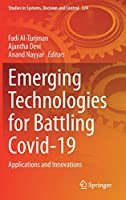 Emerging Technologies for Battling Covid-19: Applications and Innovations (Studies in Systems, Decision and Control, 324)