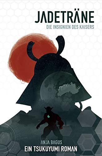 Jadeträne – Die Insignien des Kaisers: Ein Tsukuyumi-Roman