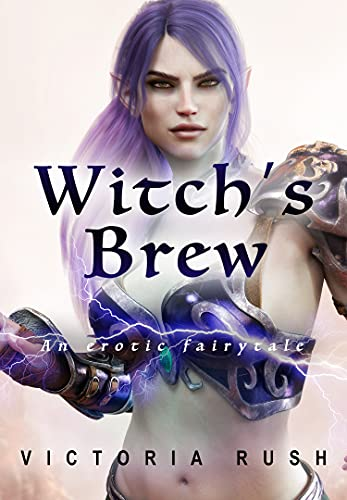The Witch's Brew: An Erotic Fairytale (Clover's Fantasy Adventures Book 4) (English Edition)
