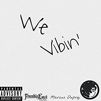 We Vibin' (feat. FrankisEast)