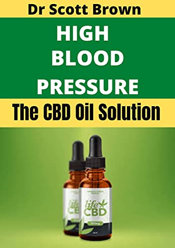 HIGH BLOOD PRESSURE: THE CBD OIL SOLUTION (English Edition)