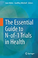 The Essential Guide to N-of-1 Trials in Health