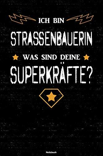 Ich bin Strassenbauerin was sind deine Superkräfte? Notizbuch: Straßenbauerin Journal DIN A5 linie