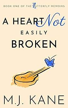 A Heart Not Easily Broken (Butterfly Memoirs Book 1) by [M.J. Kane]