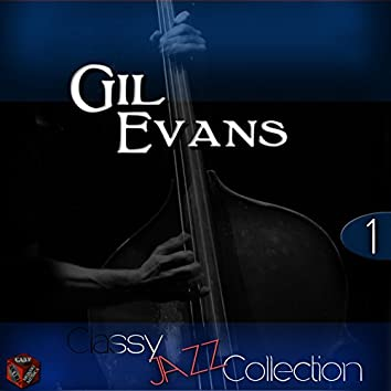 Classy Jazz Collection: Gil Evans, Vol. 1
