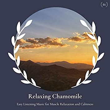 Relaxing Chamomile - Easy Listening Music For Muscle Relaxation And Calmness