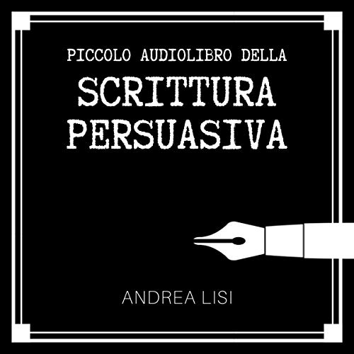 Il Piccolo Libro della Scrittura Persuasiva [The Little Book of Persuasive Writing] Titelbild