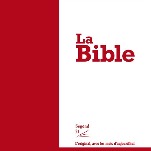 La Bible - version Segond 21                   De :                                                                                                                                 divers auteurs                               Lu par :                                                                                                                                 Jean-Micaël Saltzmann                      Durée : 71 h et 44 min     46 notations     Global 4,1