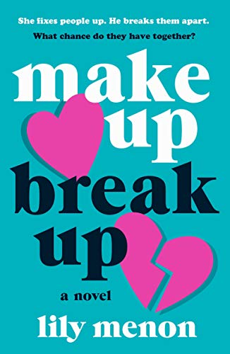 Make Up Break Up: A Novel by [Lily Menon]