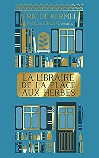 La libraire de la place aux herbes par Éric de Kermel