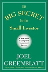 The Big Secret for the Small Investor: A New Route to Long-Term Investment Success Kindle Edition