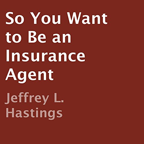 Couverture de So You Want to Be an Insurance Agent