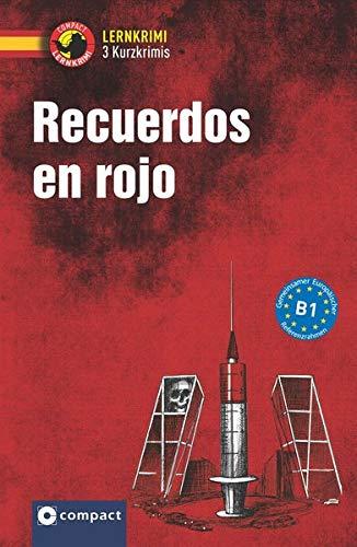 Recuerdos en rojo: Spanisch B1 (Compact Lernkrimi - Kurzkrimis)