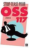 OSS 117 : Strip-tease pour OSS 117 par Jean Bruce