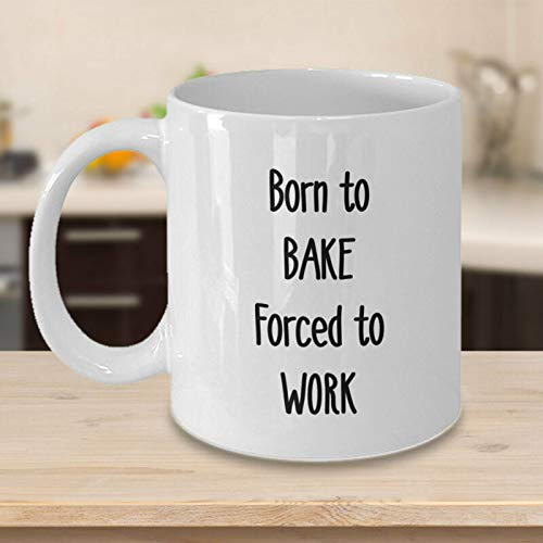 Born To Bake Forced To Work Mug Baking Lover Chef Gift Love To Bake Mom Mug