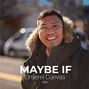 Maybe If