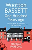 Wootton Bassett One Hundred Years Ago - The Great War: 1