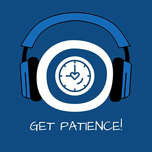 Get Patience! Geduld lernen mit Hypnose cover art