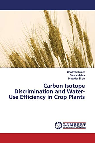 Carbon Isotope Discrimination and Water-Use Efficiency in Crop Plants