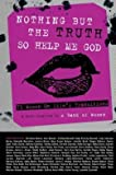 73 Women on Life's Transitions Nothing But the Truth So Help Me God (Paperback) - Common