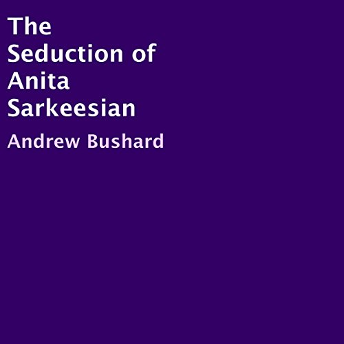 The Seduction of Anita Sarkeesian audiobook cover art