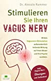 Stimulieren Sie Ihren Vagus Nerv: Mittels...