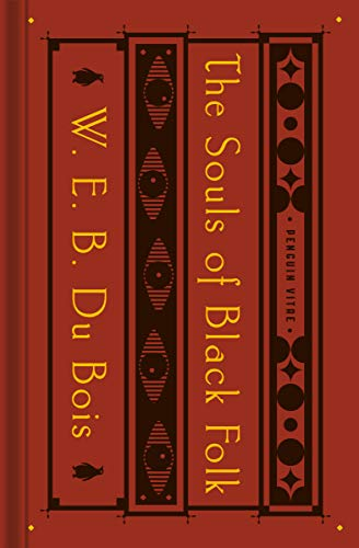 """Compare Textbook Prices for The Souls of Black Folk: With """"The Talented Tenth"""" and """"The Souls of White Folk"""" Penguin Vitae  ISBN 9780143134435 by Du Bois, W. E. B.,Elbert, Monica E.,Kendi, Ibram X."""