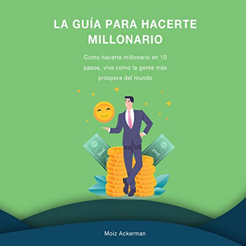 La Guía para hacerte millonario [The Guide to Become a Millionaire] cover art