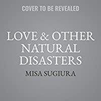 Love & Other Natural Disasters: Library Edition
