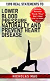 1398 Real Statements to Lower Blood Pressure Naturally and Prevent Heart Disease