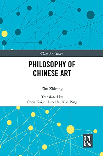 Philosophy of Chinese Art (China Perspectives) (English Edition)