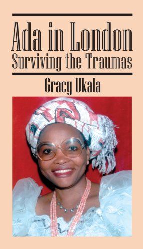 Book: Ada In London - Surviving The Traumas by Gracy Ukala